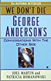 By Joel Martin, Patricia Romanowski: We Don't Die: George Anderson's Conversations with the Other Side Eighth (8th) Edition