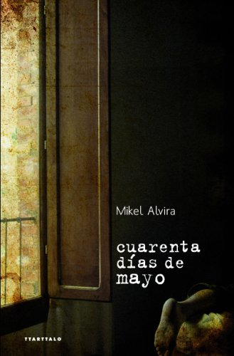 Cuarenta días de mayo de Mikel Alvira