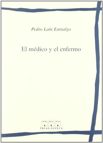 El m'dico y el enfermo (Humanidades m'dicas) (Spanish Edition)