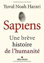 Sapiens - Une brève histoire de l'humanité d'Yuval Noah Harari