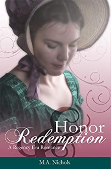 Honor and Redemption (Regency Love Book 4) by [M.A. Nichols]
