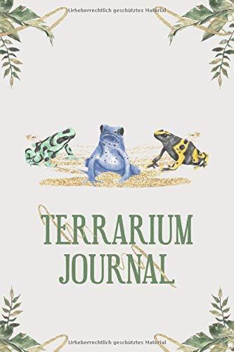 Terrarium Journal: Baumsteigerfrosch Tagebuch - Logbuch für Haltung von Pfeilgiftfröschen I Terrarium Planer Notizbuch I Journal für ein halbes Jahr I Frosch Futter Tracking