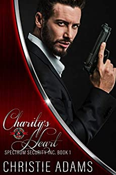 Charity's Heart (Special Forces: Operation Alpha) (Spectrum Security Inc. Book 1) by [Christie Adams, Operation Alpha]