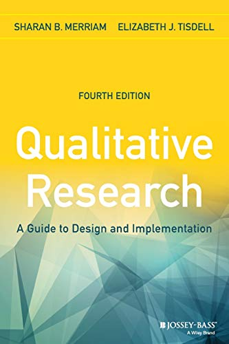 Compare Textbook Prices for Qualitative Research: A Guide to Design and Implementation 4 Edition ISBN 4708364245452 by Merriam, Sharan B.,Tisdell, Elizabeth J.