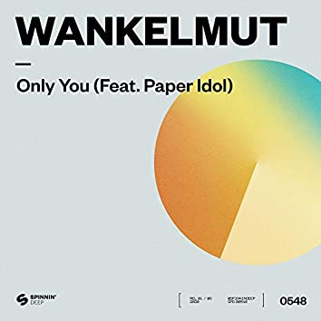 Only You (feat. Paper Idol)