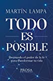 TODO ES POSIBLE: Desatando el poder de la Fe para transformar tu vida (Spanish Edition)