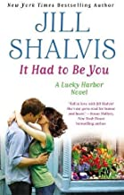 It Had to Be You (Lucky Harbor) by Jill Shalvis (2013-05-28)