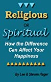 Religious or Spiritual: How the Difference Can Affect Your Happiness