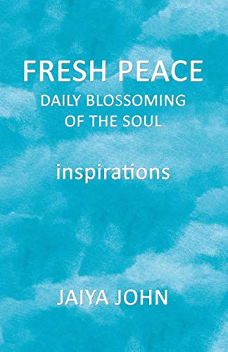 Fresh Peace: Daily Blossoming of the Soul
