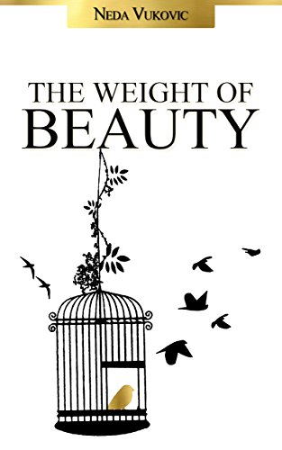 Book: The Weight Of Beauty by Neda Dropulić