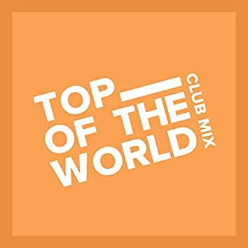 Top of the World (Club Mix)