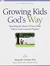 Growing Kids God's Way : Biblical Ethics for Parenting by Gary Ezzo (2007-11-07)