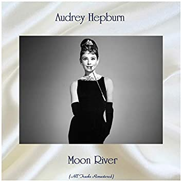 Moon River (All Tracks Remastered)
