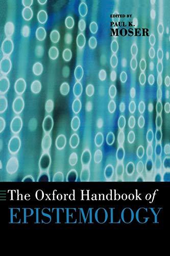 The Oxford Handbook of Epistemology (Oxford Handbooks)