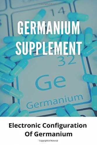 Germanium Supplement: Electronic Configuration Of Germanium: Germanium Charge