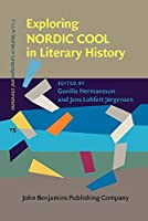 Exploring Nordic Cool in Literary History (Fillm Studies in Languages and Literatures)