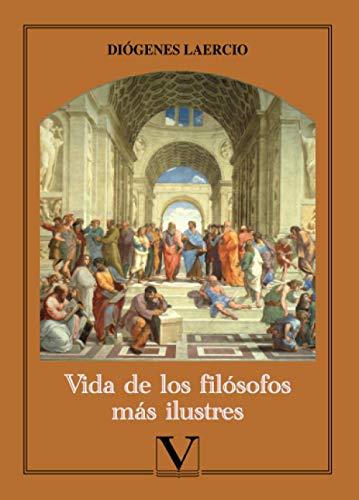 Vida de los filósofos más ilustres (Ensayo) (Spanish Edition)