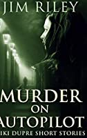 Murder on Autopilot: Large Print Hardcover Edition