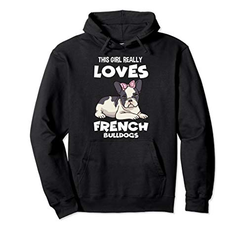 This Girl Really Loves French Bulldogs Gift Frenchie Pullover Hoodie
