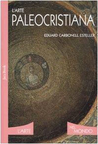 L'arte paleocristiana. Ediz. illustrata