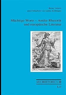 Maechtige Worte: Antike Rhetorik und europaeische Literatur