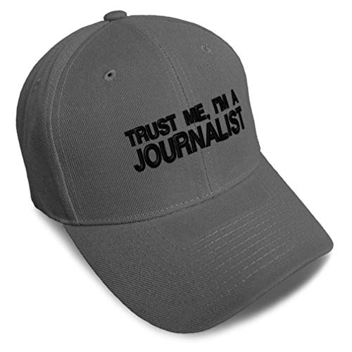 Speedy Pros Baseball Cap Trust Me, I'm A Journalist Embroidery Acrylic Dad Hats for Men & Women Strap Closure Dark Grey One Size