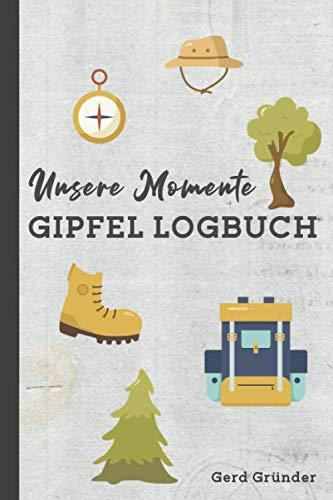 Unsere Momente - Gipfel Logbuch: Gipfelbuch zum Eintragen und Selberschreiben. Mit vorgedruckten Seiten. Wandertagebuch für Paare.