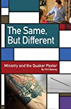 The Same, But Different: Ministry and the Quaker Pastor