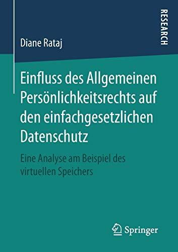Einfluss des Allgemeinen Persönlichkeitsrechts auf den einfachgesetzlichen Datenschutz: Eine Analyse am Beispiel des virtuellen Speichers