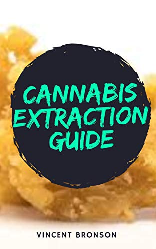 Cannabis Extraction Guide: Cannabis is...
