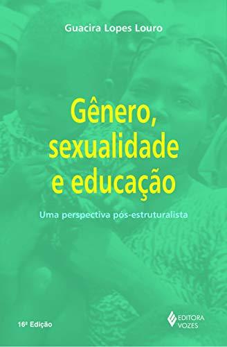 Gênero, sexualidade e educação: Uma perspectiva pós-estruturalista