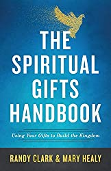 The Spiritual Gifts of Handbook - Randy Clark & Mary Healy