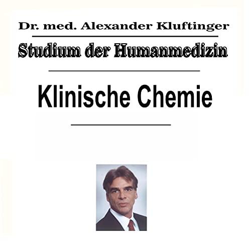 Studium der Humanmedizin - Klinische Chemie