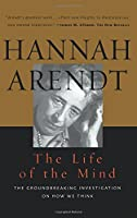 The Life of the Mind (Combined 2 Volumes in 1)