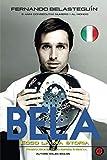 BELA: ECCO LA MIA STORIA: Fernando Belasteguin 16 anni consecutivi numero 1 al mondo