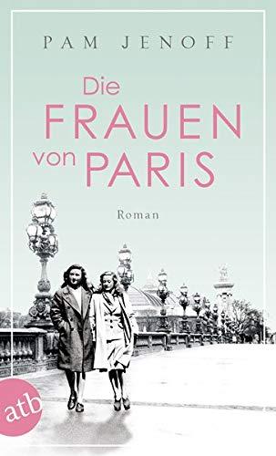 Buchseite und Rezensionen zu 'Die Frauen von Paris: Roman' von Pam Jenoff