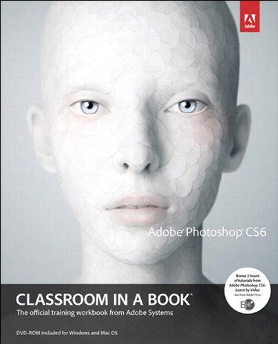 Adobe Photoshop CS6 Classroom in a Book (English Edition)