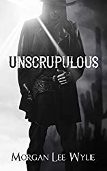Unscrupulous by Morgan Lee Wylie book cover