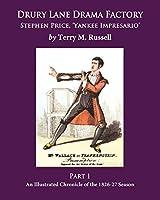Drury Lane Drama Factory: Stephen Price, Yankee Impresario, Part 1, 1826-27