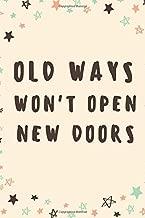 old ways won t open new doors