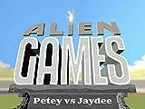 Alien Games - Petey vs Jaydee