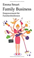 Family Business - Empowerment fr Familienheldinnen