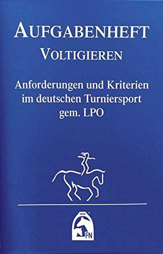 Aufgabenheft - Voltigieren 2018: Anforderungen und Kriterien im deutschen Turniersport gem. LPO (Nationale Aufgaben) (Regelwerke)