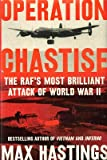 Max Hastings / Operation Chastise The RAF's Most Brilliant Attack of World 1st