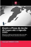 Desde o Plano de Acção de Lagos até à Agenda 2063