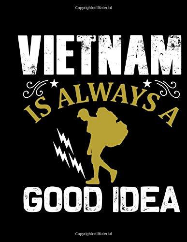 Vietnam Is Always A Good Idea: Traveling Logbook | Backpacker Travel Book | Gap Year Planner | Backpacking Organizer & Journal