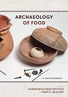 Archaeology of Food: An Encyclopedia (2 Volumes)