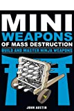 Mini Weapons of Mass Destruction: Build and Master Ninja Weapons (5)