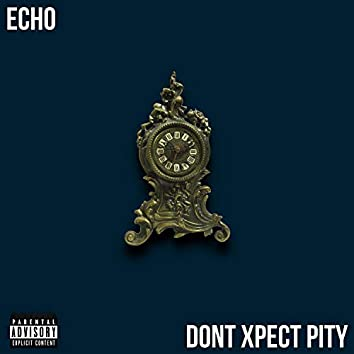 Don't Xpect Pity (feat. Illy)