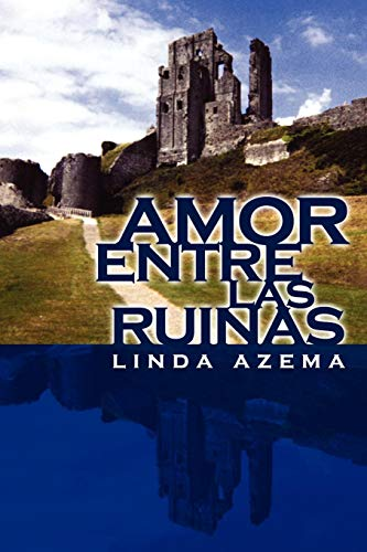 Amor Entre Las Ruinas
